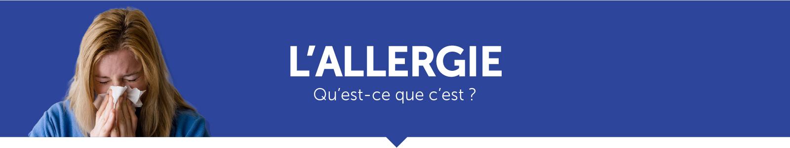 L'allergie, qu'est ce que c'est ?